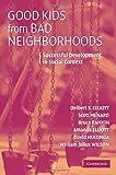Good Kids from Bad Neighborhoods: Successful Development in Social Context