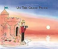 Un très grand prince par Célia Le Dressay