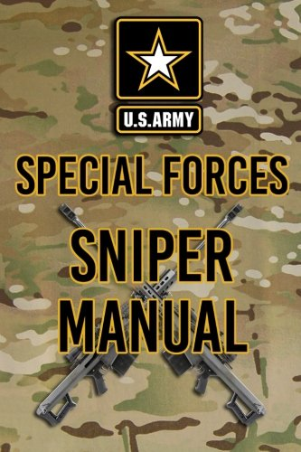 Army Special Forces Sniper - US Army Special Forces Sniper Manual