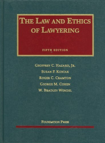 Hazard, Koniak, Cramton, Cohen, and Wendel's Law and Ethics of Lawyering, 5th (University Casebook Series) 5th (fifth) by Geoffrey C Hazard Jr, Koniak, Susan, Roger C Cramton, George (2010) Paperback