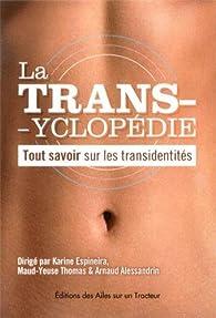 La Transyclopédie : Tout savoir sur les transidentités (2013) par Arnaud Alessandrin