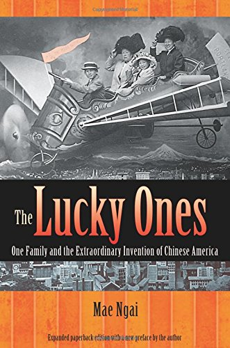 The Lucky Ones: One Family and the Extraordinary Invention of Chinese America - Expanded paperback Edition