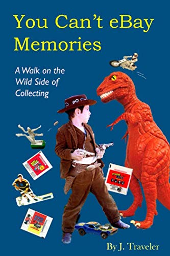You Can't eBay Memories: A Walk on the Wild Side of Collecting