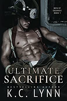 Ultimate Sacrifice (Men of Courage Book 1) by [LYNN, K.C.]