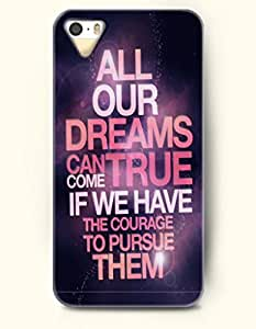 THYde iPhone 5c Case OOFIT Phone Hard Case **NEW** Case with Design All Our Dreams Can Come True If We Have The Courage To Pursue Them- Proverbs Of Life - Case for Apple iPhone 5c ending