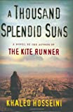 A Thousand Splendid Suns, Khaled Hosseini, 1594489505