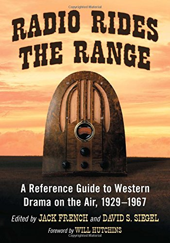 Radio Rides the Range: A Reference Guide to Western Drama on the Air, 1929-1967