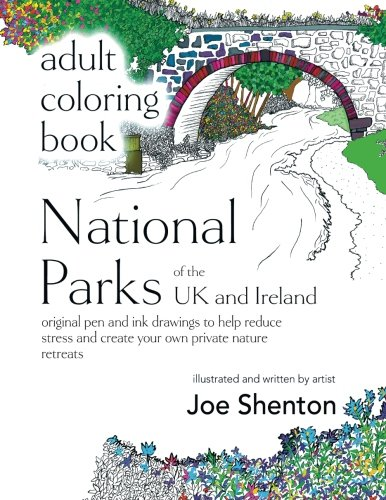 Adult Coloring Book: National Parks of the UK and Ireland: original pens and ink drawings to help reduce stress and create your own private nature retreats in the UK and Ireland