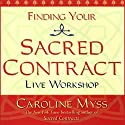 Finding Your Sacred Contract  Audiobook by Caroline Myss Narrated by Caroline Myss