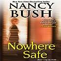 Nowhere Safe Hörbuch von Nancy Bush Gesprochen von: Kate Udall
