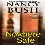 Nowhere Safe | Nancy Bush