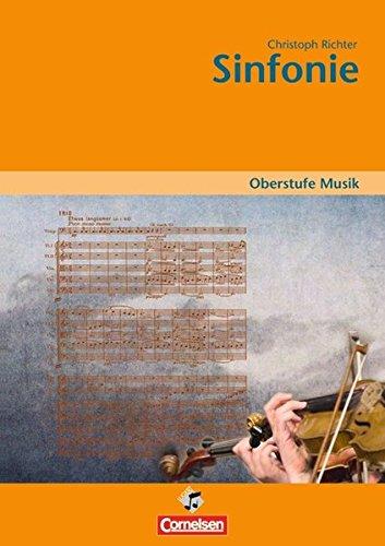 Oberstufe Musik: Die Sinfonie: Arbeitsheft