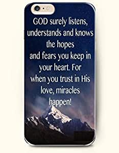 iPhone Case,OOFIT iPhone 6 (4.7) Hard Case **NEW** Case with the Design of God surely listens,understands and knows the hopes and fears you keep in your heart. For when you trust in his love,miracles happen! - Case for Apple iPhone iPhone 6 (4.7) (2014) Verizon, AT&T Sprint, T-mobile