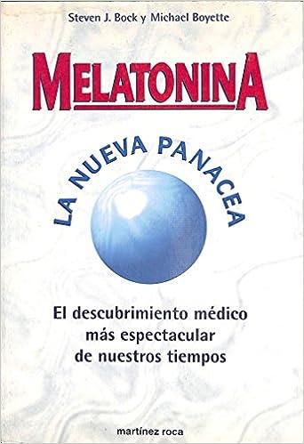 Melatonina : la nueva panacea: Amazon.es: Steven J. Bock, Michael Boyette: Libros