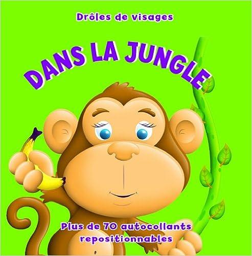 Téléchargement Drôles de visages dans la Jungle - Plus de 70 autocollants repositionnables pdf