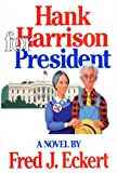 Hank Harrison for President, Fred C. Eckert, 0918339243