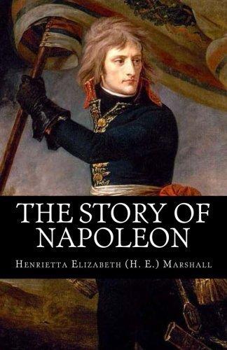 The Story of Napoleon by Henrietta Elizabeth (H. E.) Marshall (2014-04-03)