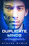Duplicate Minds: A Science Fiction Thriller (Transhuman Chronicles Book 1)