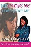 img - for He Chose Me, Don't Judge Me book / textbook / text book
