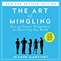 The Art of Mingling: Fun and Proven Techniques for Mastering Any Room Audiobook by Jeanne Martinet Narrated by Jeanne Martinet