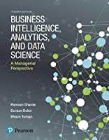 Business Intelligence, Analytics, and Data Science: A Managerial Perspective (4th Edition) Front Cover
