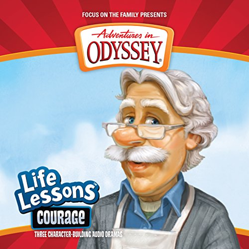 Courage (Adventures in Odyssey Life Lessons)