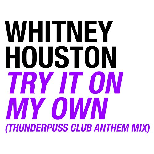 Try It On My Own (Thunderpuss Club Anthem - On Try