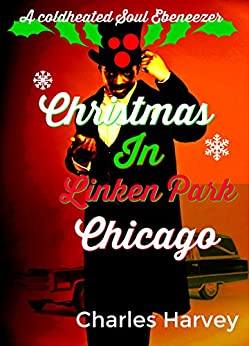 Christmas in Linken Park Chicago by [Harvey, Charles]