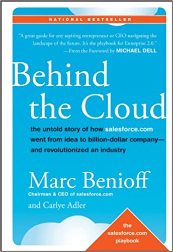 Book Title - Behind the Cloud: The Untold Story of How Salesforce.com Went from Idea to Billion-Dollar Company-and Revolutionized an Industry