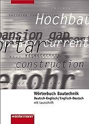 Wörterbuch Bautechnik: Deutsch-Englisch / Englisch-Deutsch: 1. Auflage, 2006