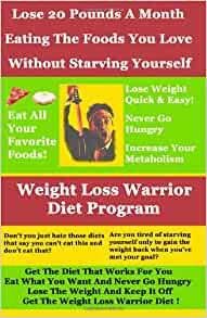 Weight Loss Warrior Diet Program: Lose 20 Pounds A Month