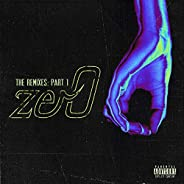 zer0 (The Remixes, Pt. 1) [Explicit]