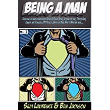 Being A Man: Everything you need to know about Dating & Online Dating, Cooking for two, Outdoor Life, Gadgets and Technology, DIY Projects, Advice for Men, What to Wear and more