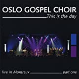This Is the Day: Live in Montreux 1 by Oslo Gospel Choir (2012-08-10)