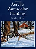 Acrylic Watercolor Painting, Wendon Blake, 0486299120