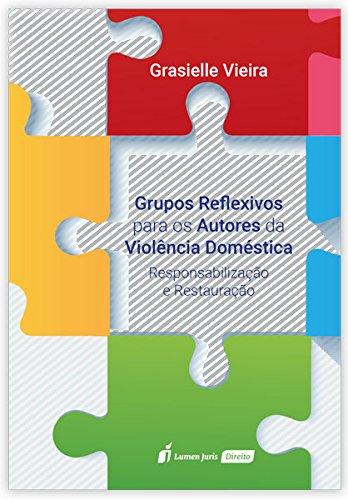 Grupos Reflexivos Para os Autores da Violência Doméstica. 2018