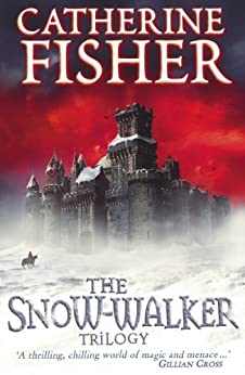The Snow-Walker Trilogy by [Fisher, Catherine]