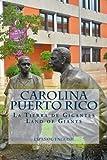 La Tierra de Gigantes, Land of Giants  Carolina, Puerto Rico