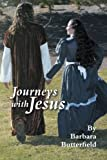 Journeys with Jesus, Barbara Butterfield, 1493124706