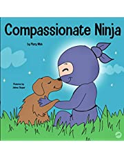 Compassionate Ninja: A Children's Book About Developing Empathy and Self Compassion