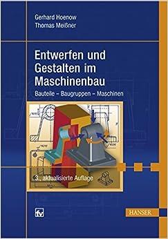 Entwerfen und Gestalten im Maschinenbau: Bauteile