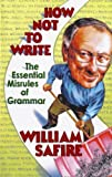 How Not to Write, William Safire, 039332723X