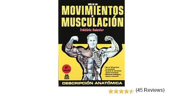 Guia de los movimientos de musculacion Spanish Edition by FršŠdšŠric Delavier 2011 Paperback: Amazon.es: FršŠdšŠric Delavier: Libros