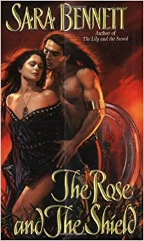 The Rose and the Shield by Sara Bennett (2002-09-17)