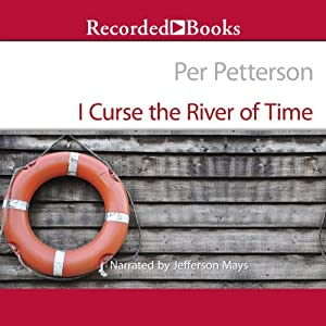 I Curse the River of Time Audiobook