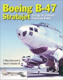img - for The Boeing B-47 Stratojet: Strategic Air Command's Transitional Bomber book / textbook / text book