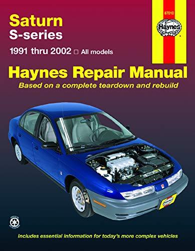 Saturn S-Series: 1991 Thru 2002- All Models (Haynes Repair Manual) ()
