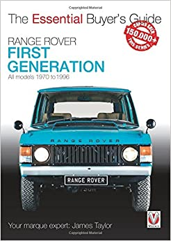 Range Rover - First Generation Models 1970 To 1996: The Essential Buyer's Guide por James Taylor