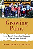 Growing Pains: How Racial Struggles Changed a Church and School (Historical Series of the Reformed Church in America)