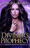 Diviner's Prophecy (Diviner's Trilogy Book 1)